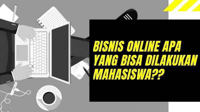 Tips Bisnis Online Khusus Untuk Mahasiswa, Cekidot!