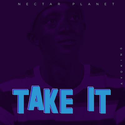 Ayo King - Take It Audio