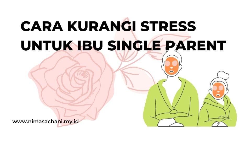 cara kurangi stress ibu tunggal