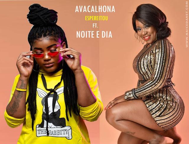 Avacalhona ft. Noite e Dia - Espereitou