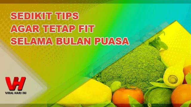 Tips Agar Tetap Fit Selama Bulan Ramadhan 2021