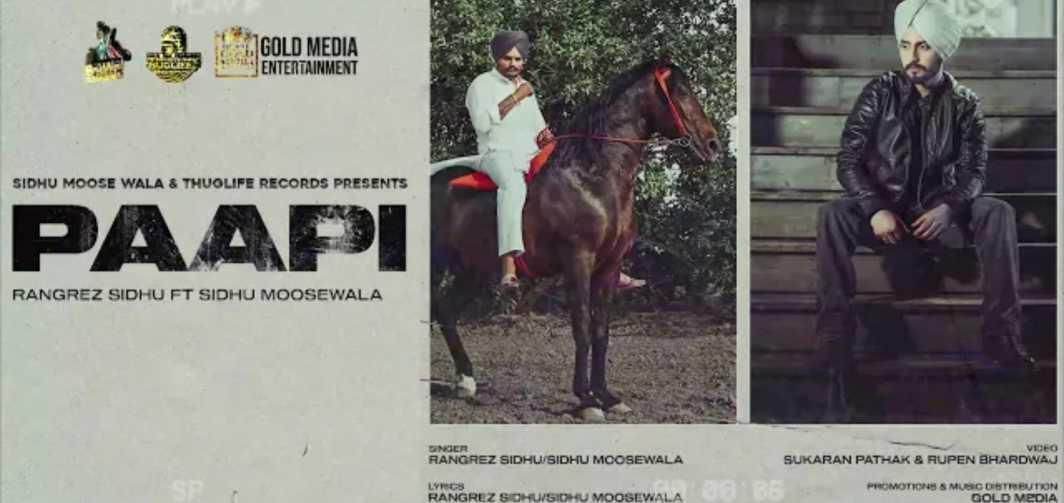 Paapi punjabi song Lyrics – Rangerz Sidhu ft. Sidhu Moose Wala