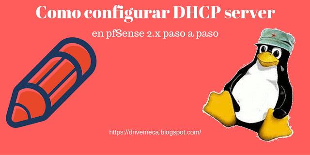 DriveMeca configurando DHCP server en firewall pfSense paso a paso