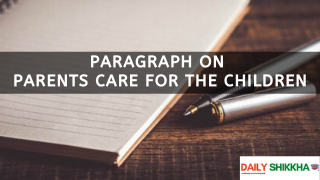 paragraph on Parents Care For the Children