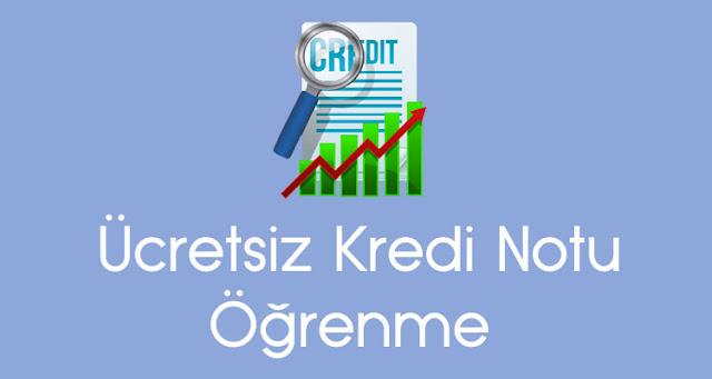 kredi notu öğrenme ücretsiz