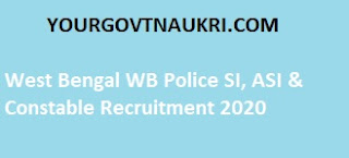 West Bengal WB Police SI, ASI & Constable Recruitment 2020