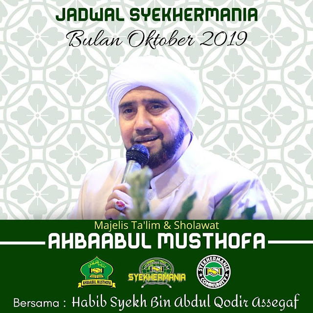 Jadwal  Habib Syeh Ahbabul Musthofa Bulan Oktober 2019