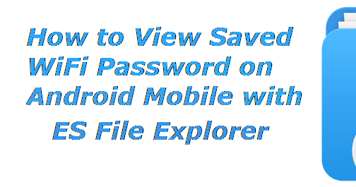 How to View/See/Find/Recover Saved WiFi Password on Android