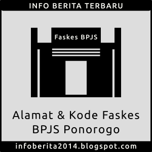 Alamat dan Kode Faskes BPJS Ponorogo