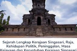 Membahas Materi Sejarah Lengkap Kerajaan Singasari, Raja, Kehidupan Politik, Peninggalan, Masa Kejayaan dan Keruntuhan Kerajaan Singasari
