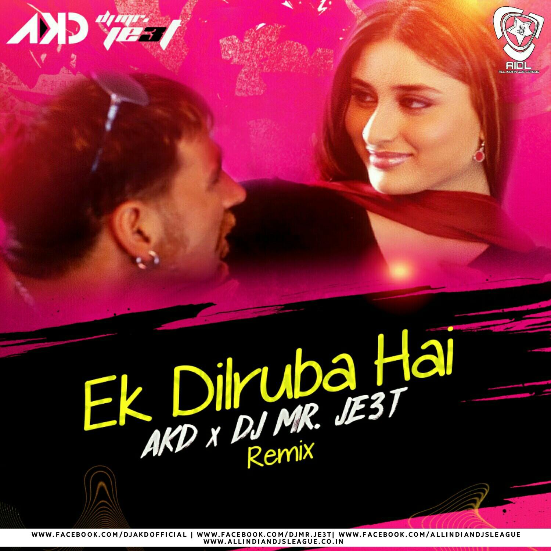 Ek Dilruba Hai Remix Akd X Dj Mr Je3t Aidl Records
