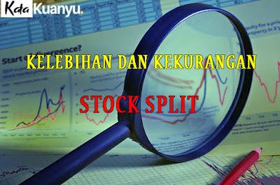 Pengertian stock split beserta kelebihan dan kekurangannya