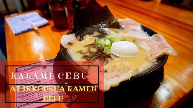Ikkousha Ramen, Ikkousha Ramen Cebu, Hakata Ramen, Tonkotsu, Best ramen places in Cebu, Ramen, Karaage, Special Tonkotsu Ramen, God Fire Ramen, Cebu Food Blogger
