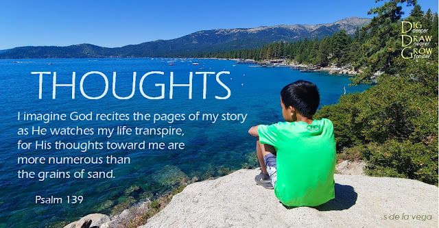 Picture of boy looking out into beautiful Lake Tahoe. Image bears the following phrase: I imagine God recites the pages of my story as He watches my life transpire, for His thoughts toward me are more numerous than the grains of sand. Psalm 139