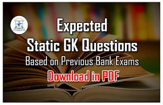 List of 100 Expected Static GK Questions Based on Previous Bank Exams -Download in PDF
