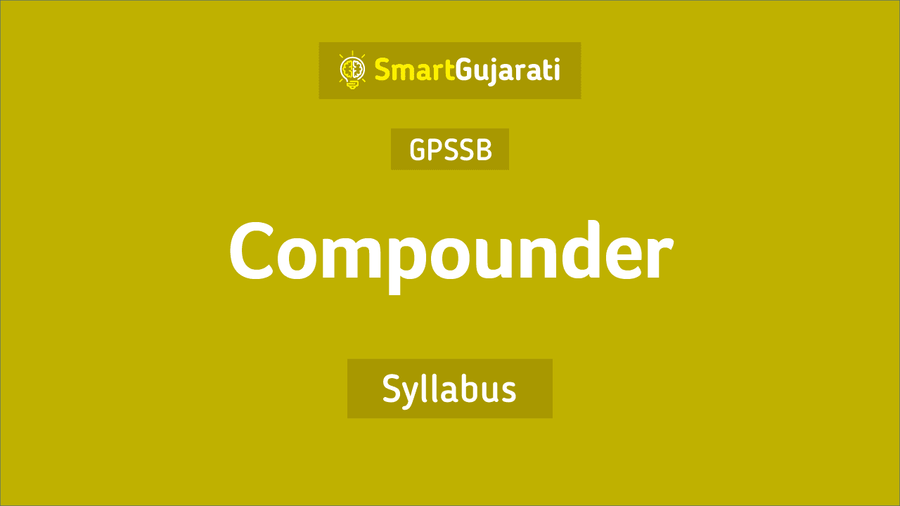 GPSSB Compounder exam Syllabus and Paper Pattern