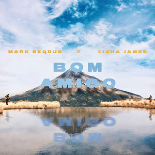 Mark Exodus X Lizha James - Bom Amigo [2020] [DOWNLOAD]