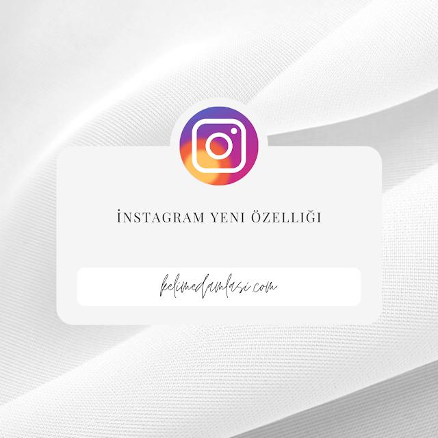 instagramın yeni özellikleri
