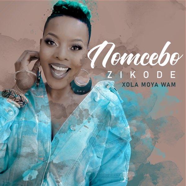 Nomcebo Zikode - XolaMoya Wam Fea Master KG | Download mp3 | 2020