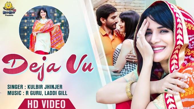 DEJA VU LYRICS –  Kulbir Jhinjer |  | Punjabi Movie 2020