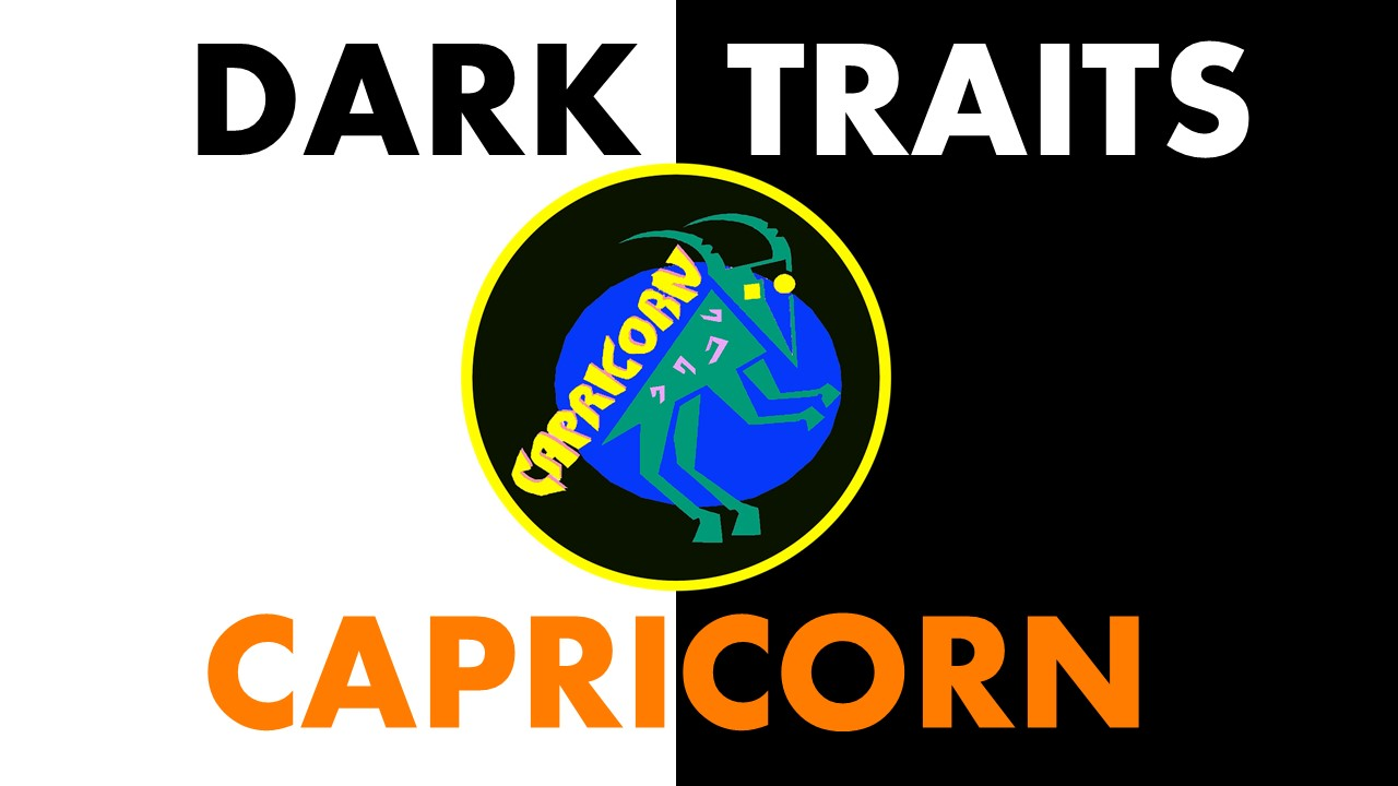 Dark Traits of Capricorn Zodiac Sign