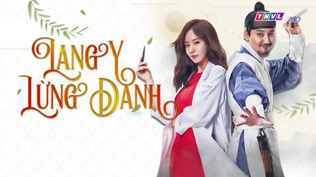 Lang Y Lừng Danh Trọn Bộ Tập Cuối – Phim Hàn Quốc THVL2 Lồng Tiếng