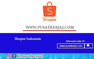 Lowongan Kerja PT Shopee Indonesia SMA SMK D3 S1 Agustus 2020