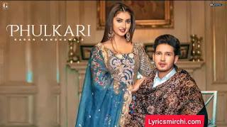 Phulkari Song Lyrics | Karan Randhawa | Latest Punjabi Song 2020