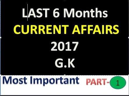 JANUARY-2017 TO JUNE-2017 CURRENT AFFAIRS