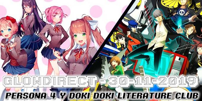 GlowDirect 30/11/2019 - ¡Gameplay de Persona 4, Doki Doki Literature Club y preguntas y respuestas!