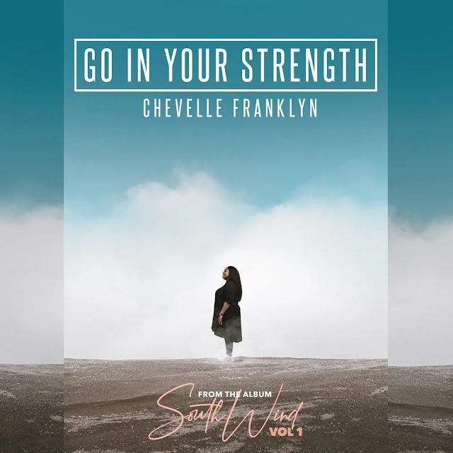 """Chevelle Franklyn Drops Dual Release """"Go in Your Strength"""" and """"iPrevail"""" 