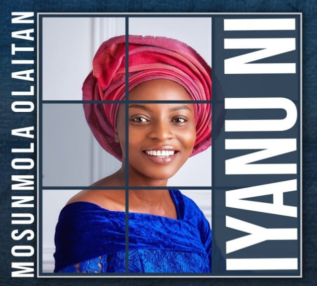 Audio: Mosunmola Olaitan – Iyanu Ni