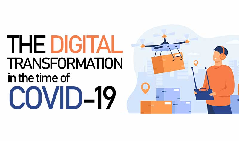 The Digital Transformation In The Time Of COVID-19