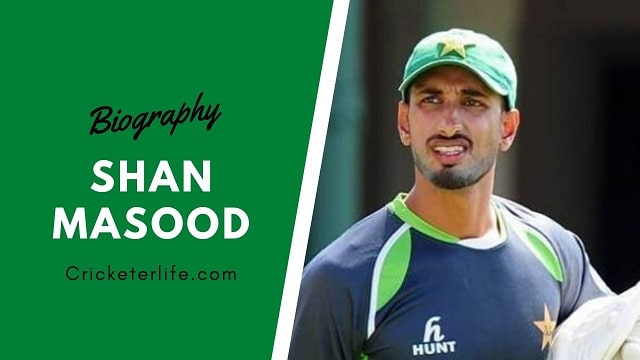 Shan Masood batting, wife, family, age, height, Stats, etc.