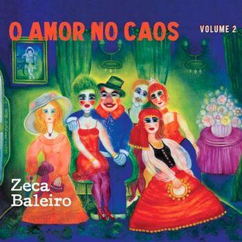 CD CD O Amor no Caos Vol 2 – Zeca Baleiro (2019)