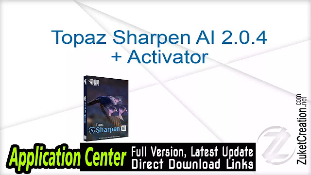 Topaz Sharpen AI 2.0.4 + Activator