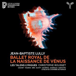 Lully Ballet royal de la Naissance de Venus; Les Talens Lyriques, Christophe Rousset; Aparte