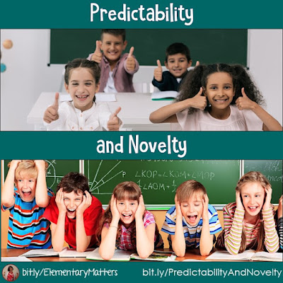 Predictability and Novelty: Here are some ideas for teachers to help reach these two needs in their students.