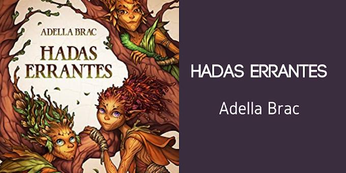 'Hadas Errantes' de Adella Brac