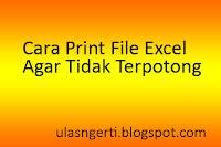 Cara Print File Excel Agar Tidak Terpotong