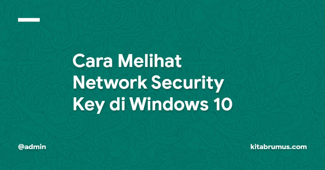 Cara Melihat Network Security Key di Windows 10