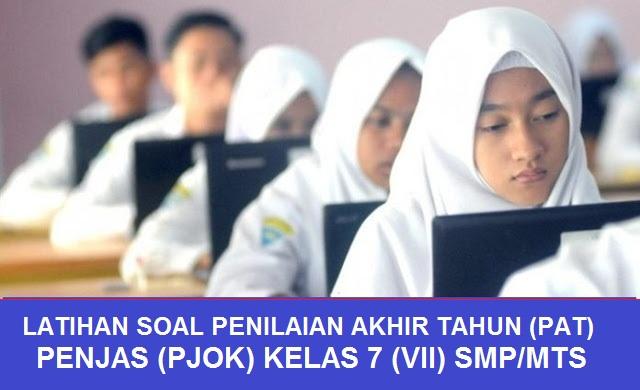Latihan Online PAT / UKK Penjas (PJOK) SMP  Kelas VII (7)