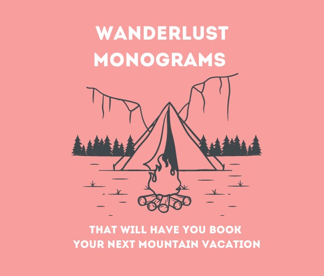 Wanderlust monograms that will make you book your next mountain vacation