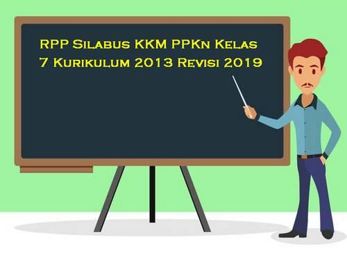 RPP Silabus PPKn Kelas 7 Kurikulum 2013 Revisi 2019