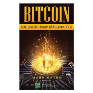 BITCOIN - Bong Bóng Tài Chính Hay Tương Lai Của Tiền Tệ ebook PDF EPUB AWZ3 PRC MOBI
