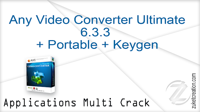 Any Video Converter Ultimate 6.3.3 + Portable + Keygen  |  149 MB