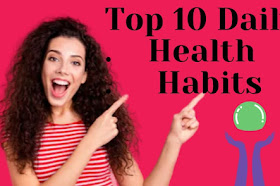 Top 10 Daily Health Habits In Hindi | स्वस्थ रहने के आसान उपाय