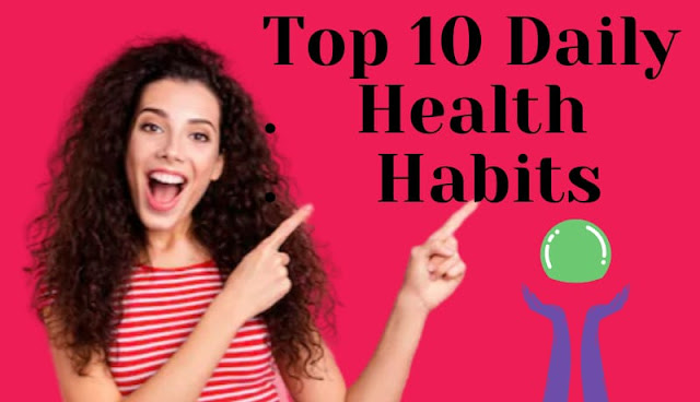Top 10 daily health habits in hindi,best health tips in hindi