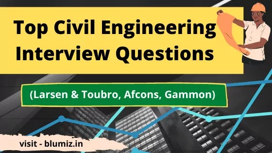 Top Civil Engineering Interview Questions | Civil Interview Questions Mostly Asked (Afcons, L&T, Gammon)