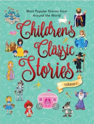 Children's Classic Stories Volume I – Retold by Aniesha Brahma